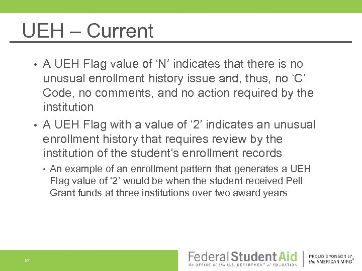 UEH – Current A UEH Flag value of 'N' indicates that there is no