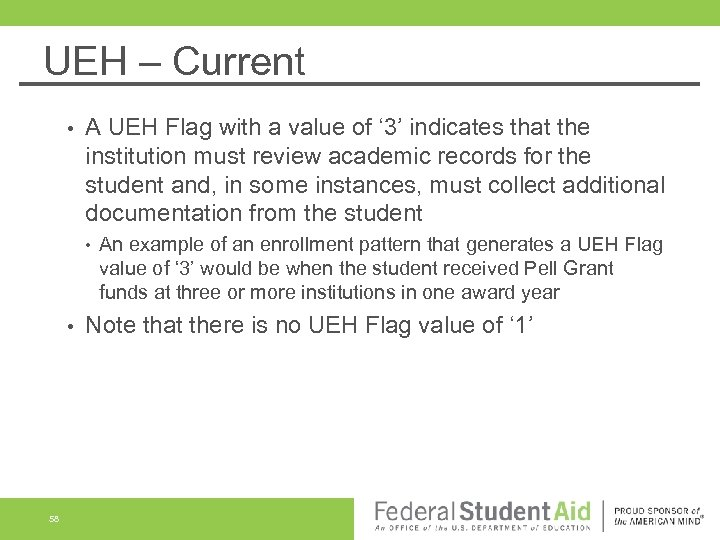 UEH – Current • A UEH Flag with a value of ' 3' indicates