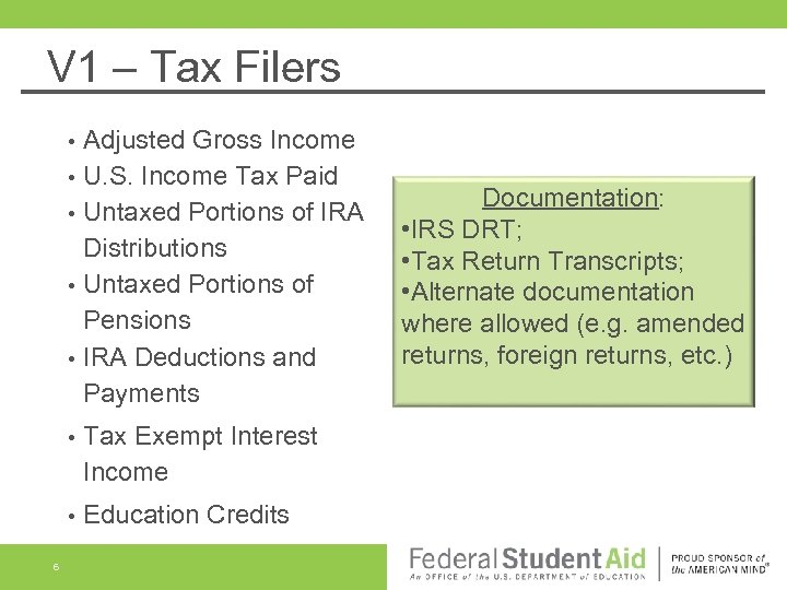 V 1 – Tax Filers • • • Adjusted Gross Income U. S. Income