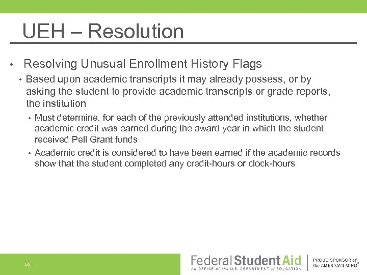 UEH – Resolution Resolving Unusual Enrollment History Flags • • Based upon academic transcripts