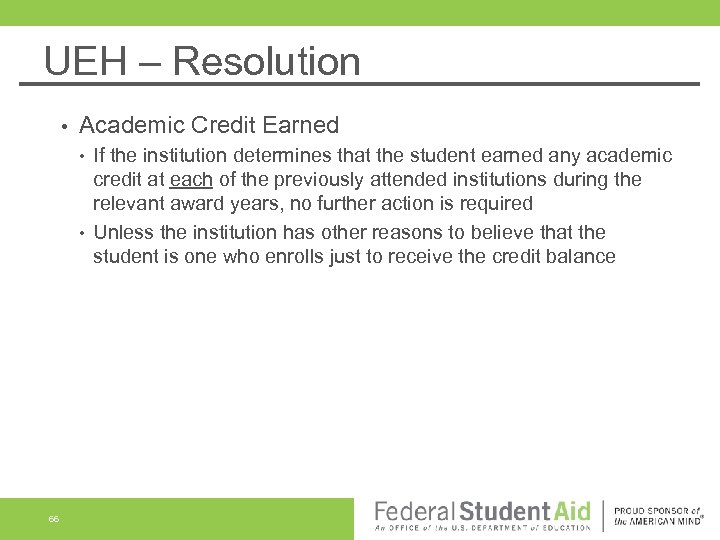 UEH – Resolution • Academic Credit Earned • • 66 If the institution determines