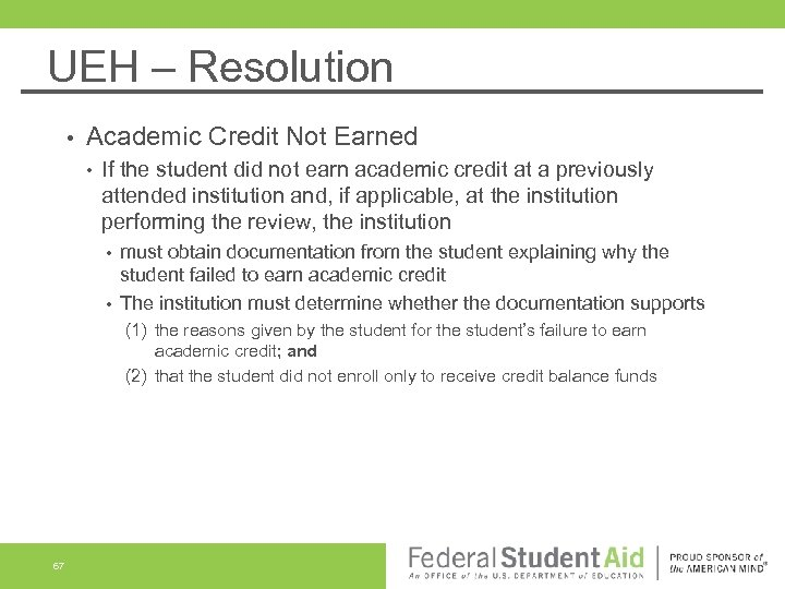 UEH – Resolution • Academic Credit Not Earned • If the student did not