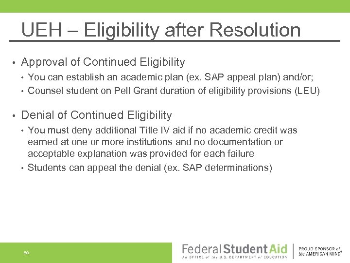 UEH – Eligibility after Resolution • Approval of Continued Eligibility • • • You
