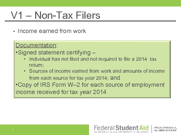 V 1 – Non-Tax Filers • Income earned from work Documentation: • Signed statement