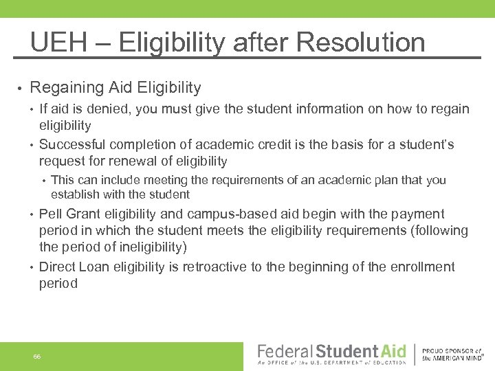 UEH – Eligibility after Resolution • Regaining Aid Eligibility • • If aid is