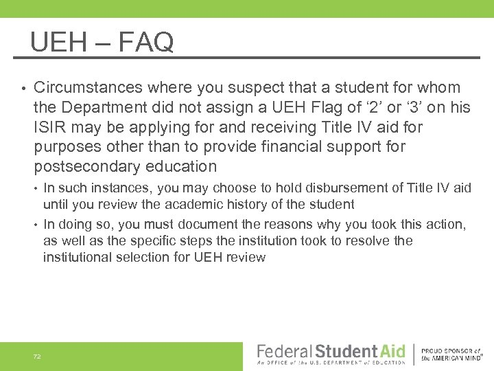UEH – FAQ • Circumstances where you suspect that a student for whom the