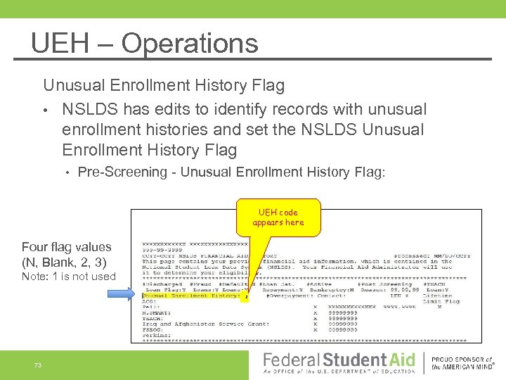 UEH – Operations Unusual Enrollment History Flag • NSLDS has edits to identify records