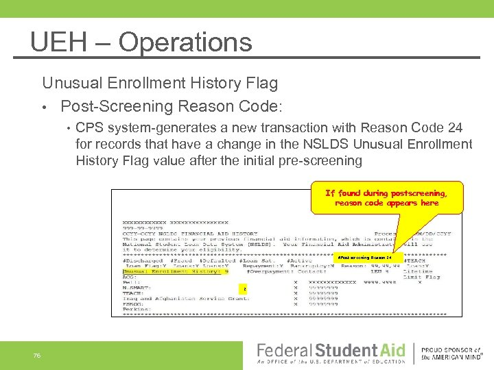 UEH – Operations Unusual Enrollment History Flag • Post-Screening Reason Code: • CPS system-generates