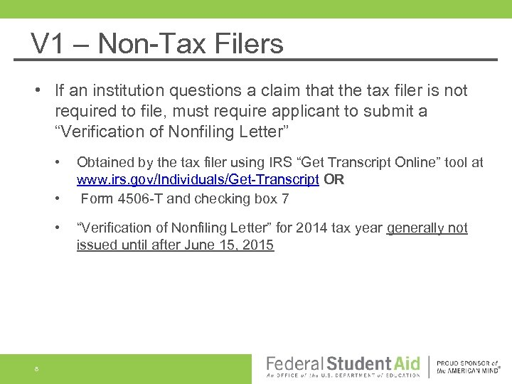 V 1 – Non-Tax Filers • If an institution questions a claim that the