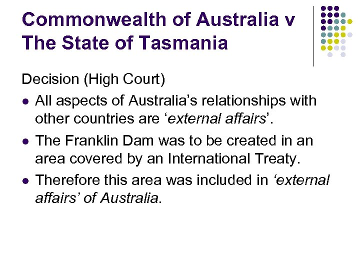 Commonwealth of Australia v The State of Tasmania Decision (High Court) l All aspects