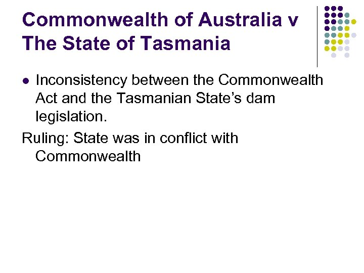 Commonwealth of Australia v The State of Tasmania Inconsistency between the Commonwealth Act and