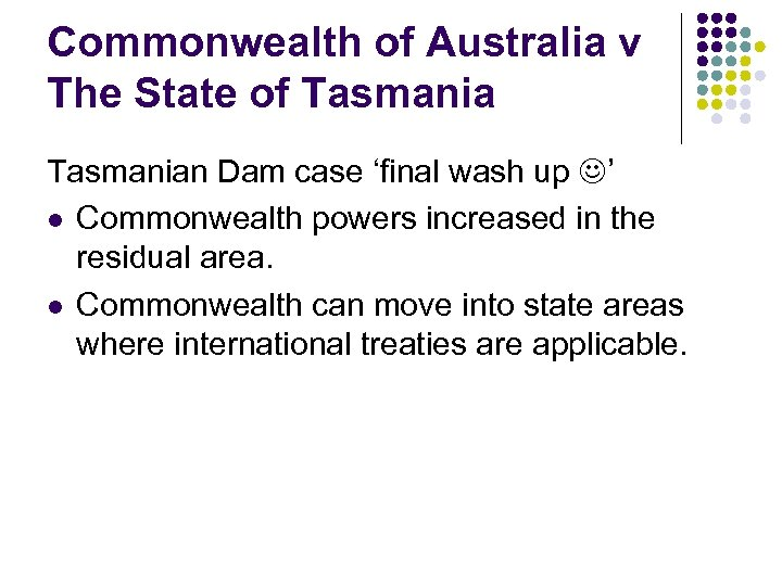 Commonwealth of Australia v The State of Tasmanian Dam case 'final wash up '