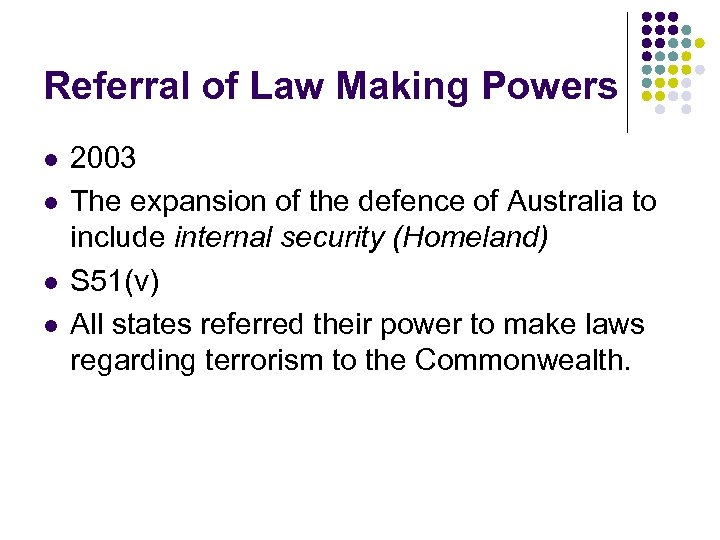 Referral of Law Making Powers l l 2003 The expansion of the defence of