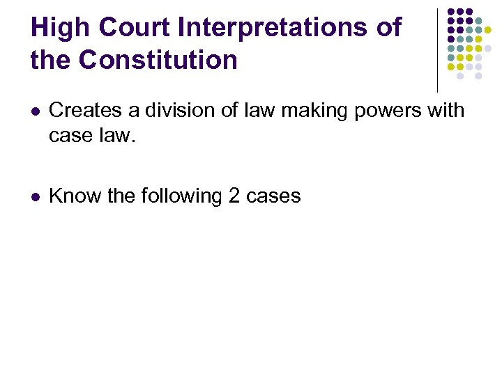 High Court Interpretations of the Constitution l Creates a division of law making powers
