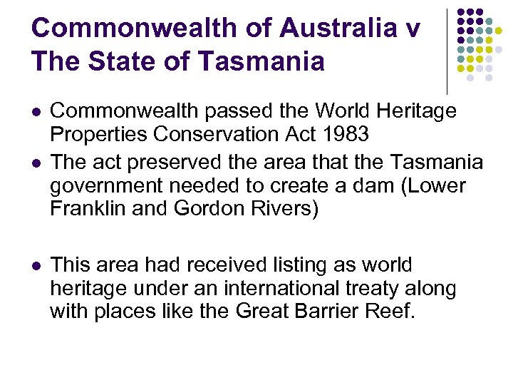 Commonwealth of Australia v The State of Tasmania l l l Commonwealth passed the