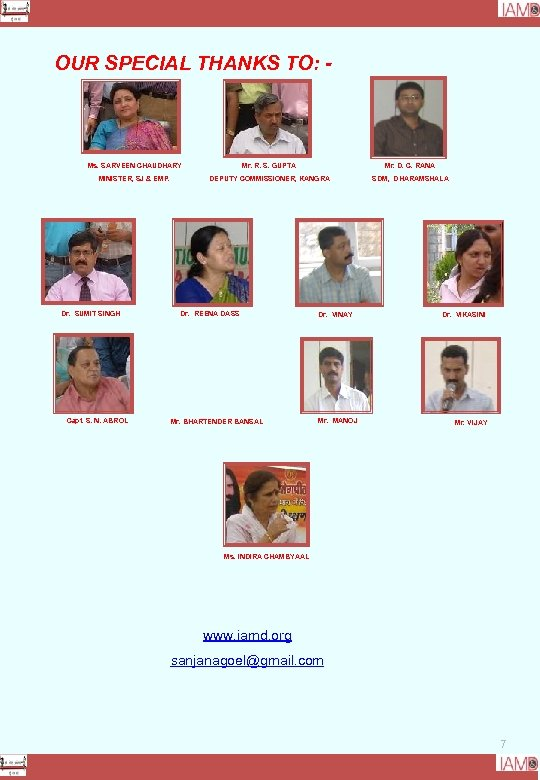OUR SPECIAL THANKS TO: - Ms. SARVEEN CHAUDHARY Mr. R. S. GUPTA Mr. D.