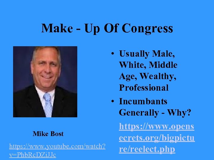 Make - Up Of Congress Mike Bost https: //www. youtube. com/watch? v=Phb. Rc. DZi.