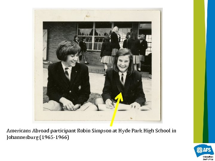 Americans Abroad participant Robin Simpson at Hyde Park High School in Johannesburg (1965 -1966)