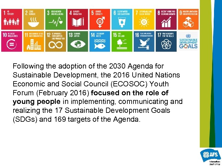 Following the adoption of the 2030 Agenda for Sustainable Development, the 2016 United Nations