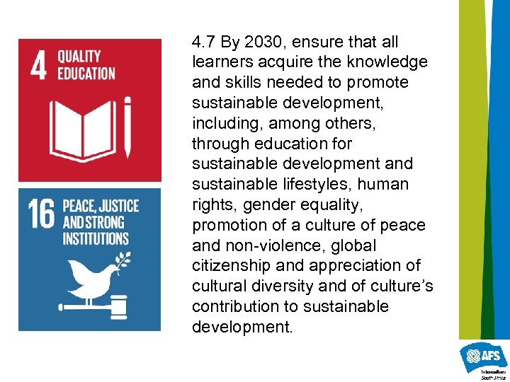4. 7 By 2030, ensure that all learners acquire the knowledge and skills needed