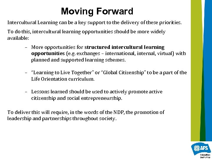 Moving Forward Intercultural Learning can be a key support to the delivery of these