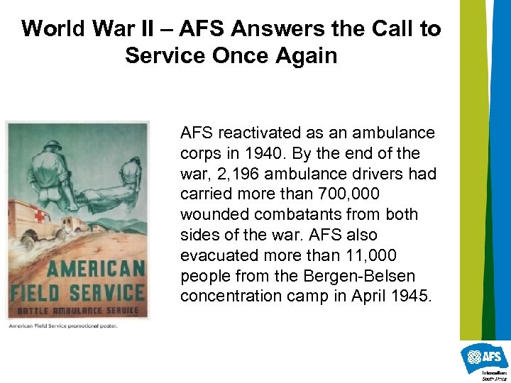 World War II – AFS Answers the Call to Service Once Again AFS reactivated