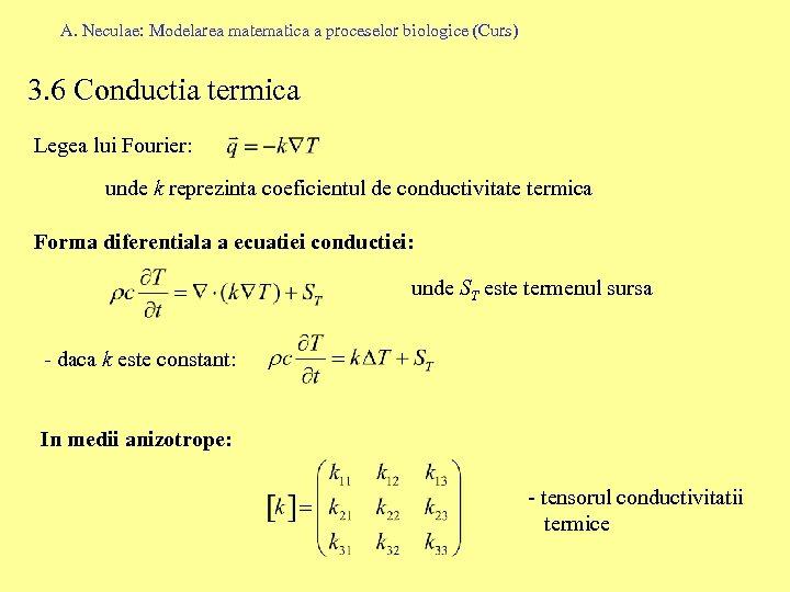 A. Neculae: Modelarea matematica a proceselor biologice (Curs) 3. 6 Conductia termica Legea lui
