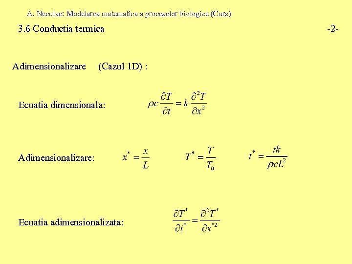 A. Neculae: Modelarea matematica a proceselor biologice (Curs) 3. 6 Conductia termica Adimensionalizare (Cazul