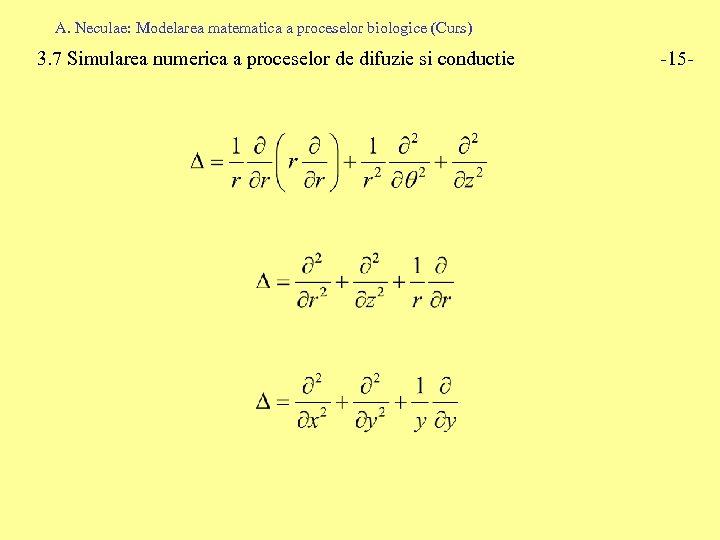 A. Neculae: Modelarea matematica a proceselor biologice (Curs) 3. 7 Simularea numerica a proceselor