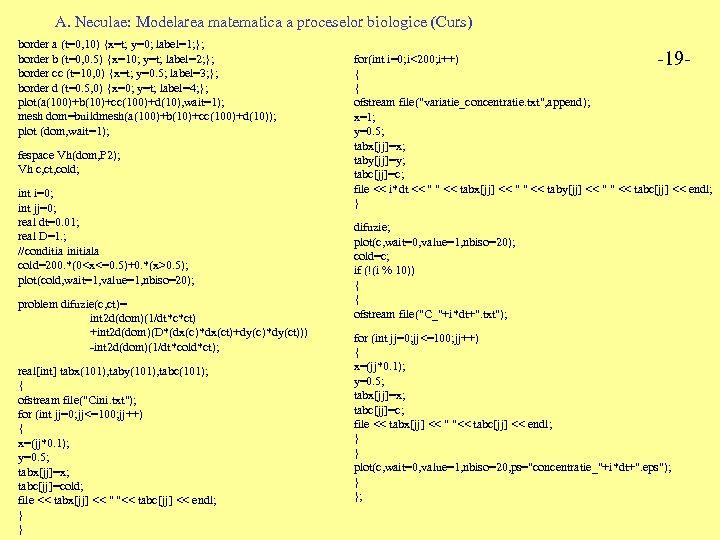 A. Neculae: Modelarea matematica a proceselor biologice (Curs) border a (t=0, 10) {x=t; y=0;