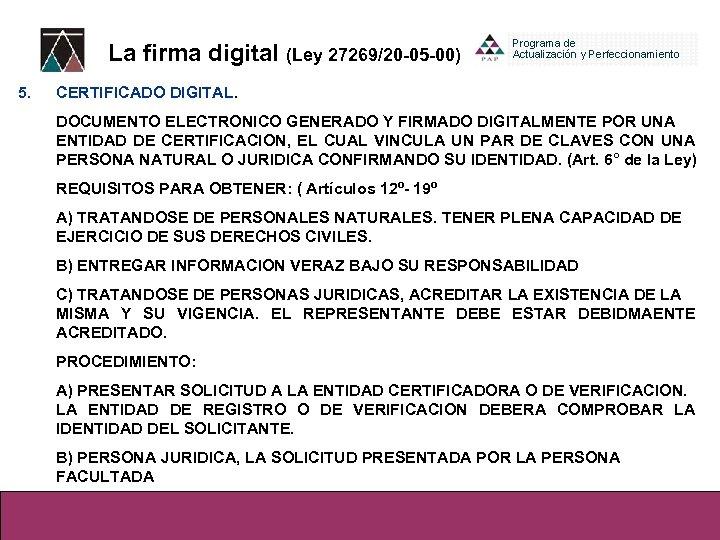 La firma digital (Ley 27269/20 -05 -00) 5. CERTIFICADO DIGITAL. DOCUMENTO ELECTRONICO GENERADO Y