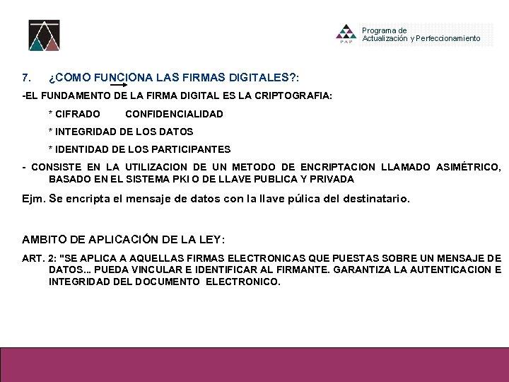 7. ¿COMO FUNCIONA LAS FIRMAS DIGITALES? : -EL FUNDAMENTO DE LA FIRMA DIGITAL ES