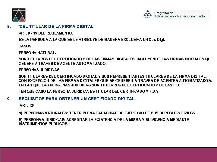 8. 'DEL TITULAR DE LA FIRMA DIGITAL: ART. 9 - 19 DEL REGLAMENTO. ES