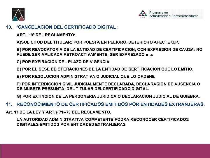 10. 'CANCELACION DEL CERTIFICADO DIGITAL: ART. 19º DEL REGLAMENTO: A)SOLICITUD DEL TITULAR: POR PUESTA