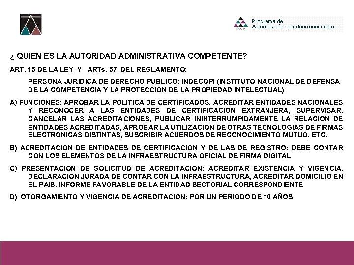 ¿ QUIEN ES LA AUTORIDAD ADMINISTRATIVA COMPETENTE? ART. 15 DE LA LEY Y ARTs.