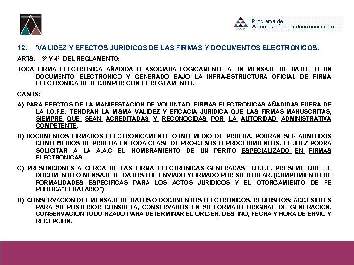 12. 'VALIDEZ Y EFECTOS JURIDICOS DE LAS FIRMAS Y DOCUMENTOS ELECTRONICOS. ARTS. 3º Y