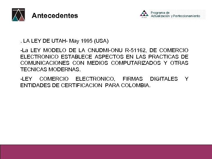 Antecedentes . LA LEY DE UTAH- May 1995 (USA) -La LEY MODELO DE LA