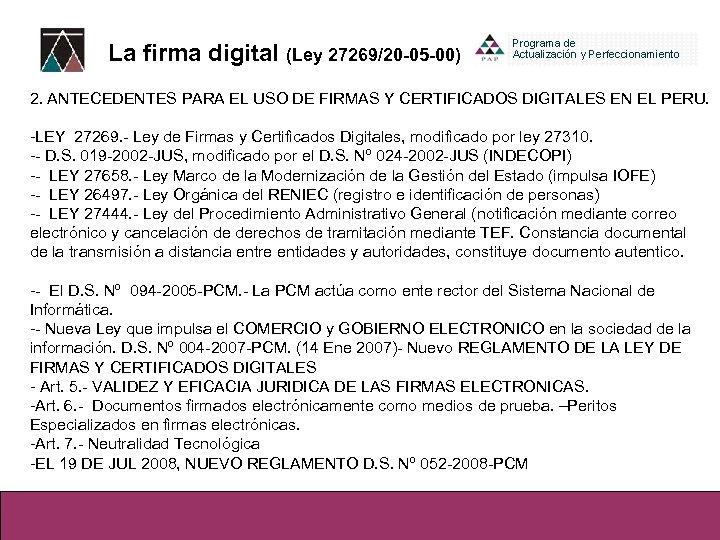 La firma digital (Ley 27269/20 -05 -00) 2. ANTECEDENTES PARA EL USO DE FIRMAS