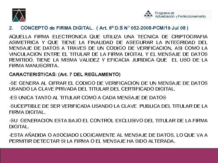 2. CONCEPTO de FIRMA DIGITAL. ( Art. 6º D. S N° 052 -2008 -PCM/19