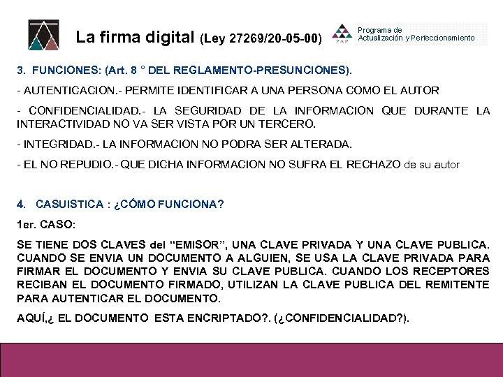 La firma digital (Ley 27269/20 -05 -00) 3. FUNCIONES: (Art. 8 ° DEL REGLAMENTO-PRESUNCIONES).