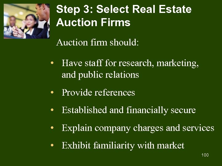 Step 3: Select Real Estate Auction Firms Auction firm should: • Have staff for