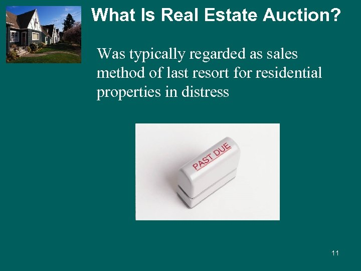 What Is Real Estate Auction? Was typically regarded as sales method of last resort