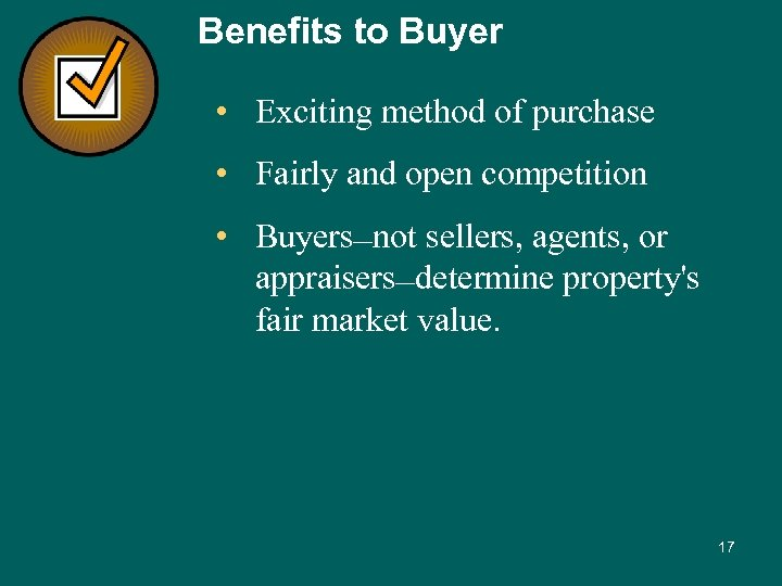 Benefits to Buyer • Exciting method of purchase • Fairly and open competition •