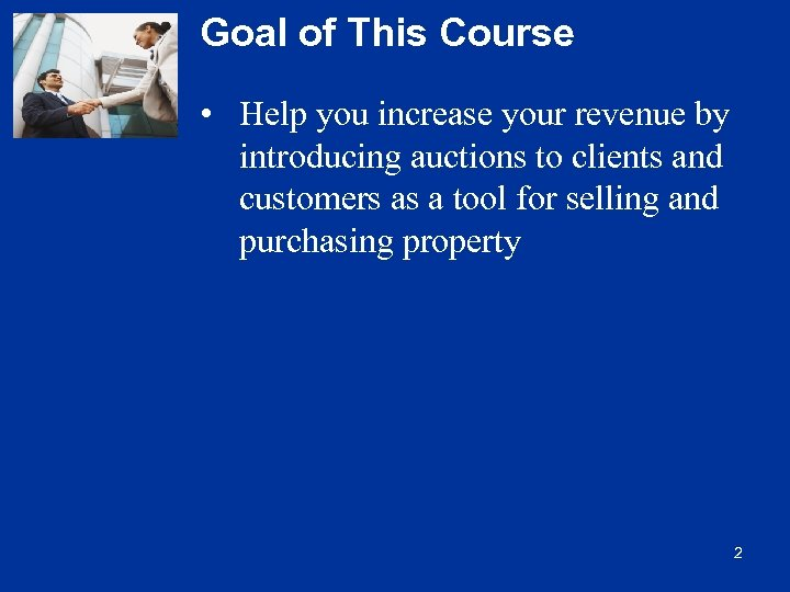 Goal of This Course • Help you increase your revenue by introducing auctions to