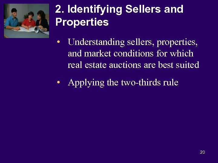 2. Identifying Sellers and Properties • Understanding sellers, properties, and market conditions for which