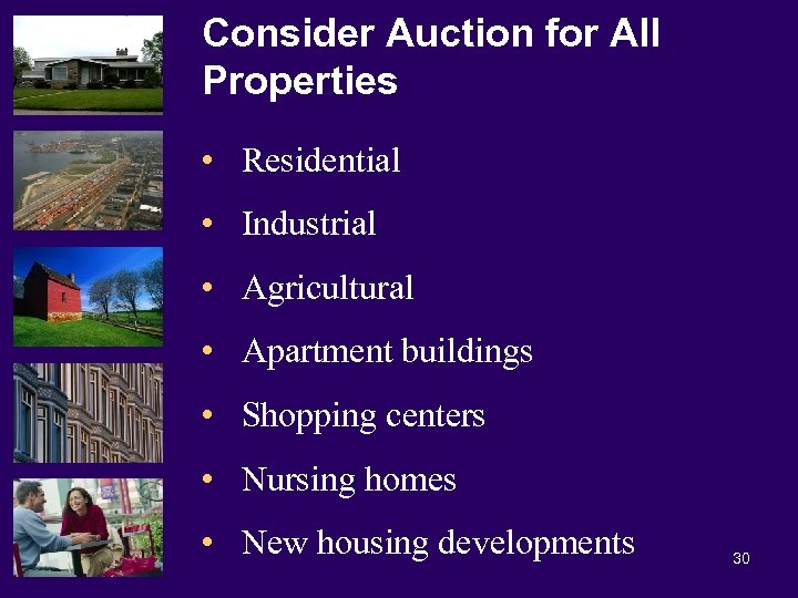 Consider Auction for All Properties • Residential • Industrial • Agricultural • Apartment buildings