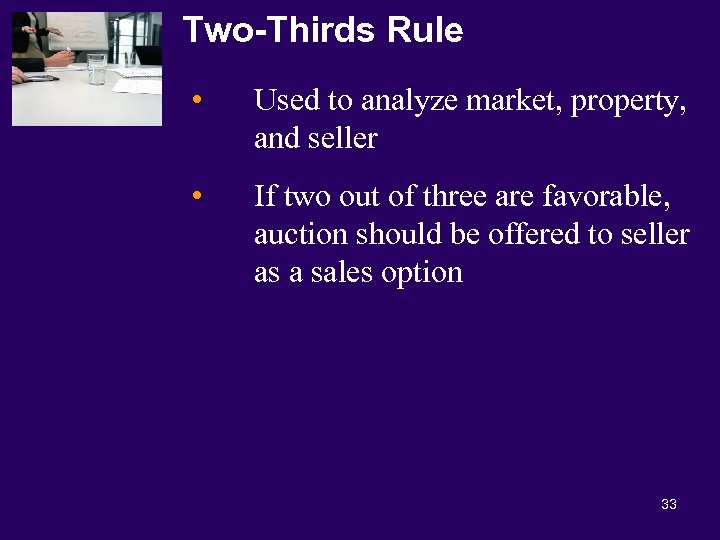 Two-Thirds Rule • Used to analyze market, property, and seller • If two out