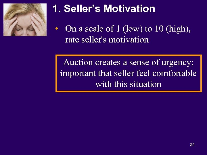 1. Seller's Motivation • On a scale of 1 (low) to 10 (high), rate
