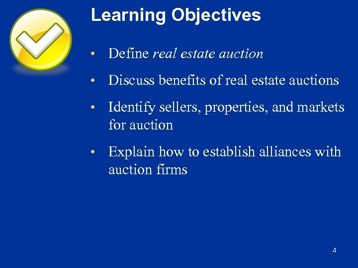 Learning Objectives • Define real estate auction • Discuss benefits of real estate auctions