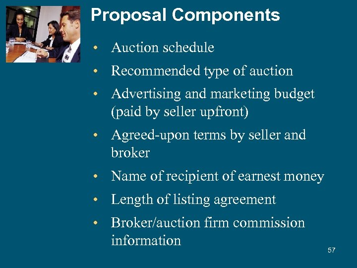 Proposal Components • Auction schedule • Recommended type of auction • Advertising and marketing